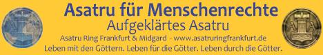 Asatru f�r Menschenrechte - Augeklaertes Asatru - Asatru Ring Frankfurt und Midgard